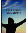 Les Racines de l'espoir (dvd)