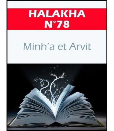 Halakha 78 Minha et Arvit