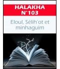 HALAKHA N 103 Elloul, Sélihot et minhaguim (pdf)
