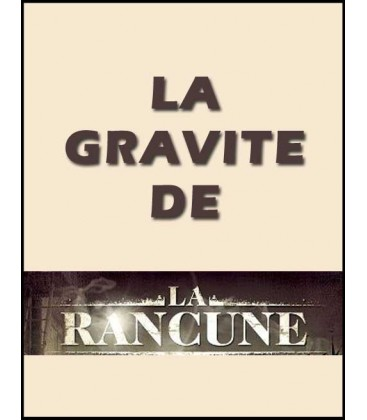 La gravité de la rancune (video gratuite)