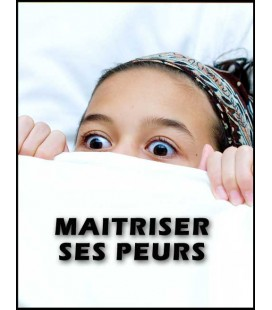Maitriser ses Peurs (audio gratuit)