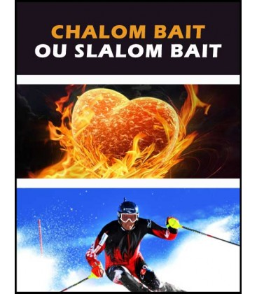 Chalom Baït ou Slalom Baït (mp4)