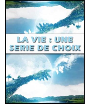 La Vie : Série de choix (mp3)