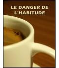 Le danger de l'habitude (mp4)