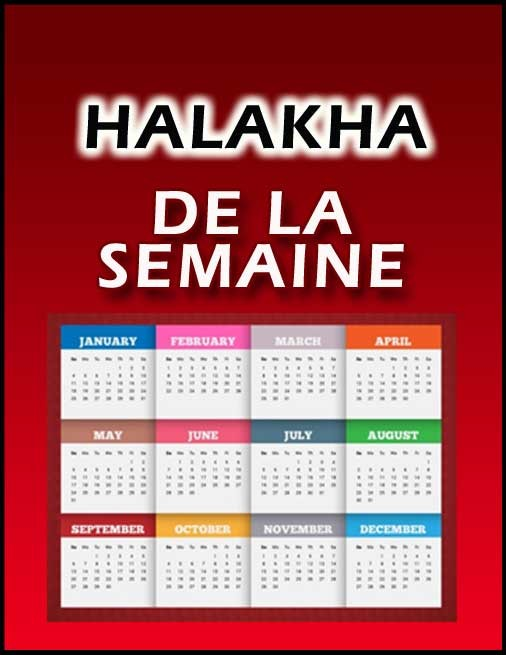 Halakha de la semaine