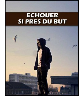 Echouer si pres du but (dvd)