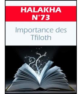 Halakha 73 importance des tfiloth