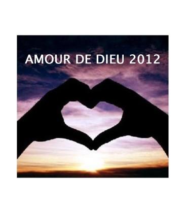 AMOUR DE DIEU 2012