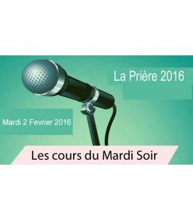 Mard 2 fevrier 2016 (La Prière)
