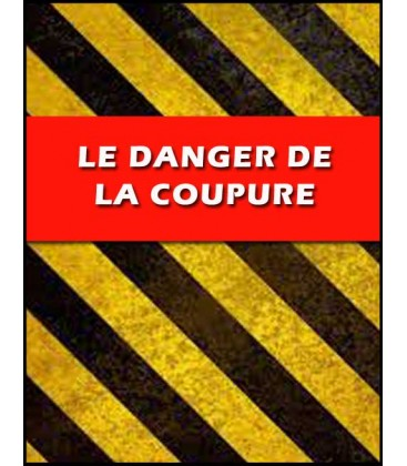 Le danger de la coupure (mp3)