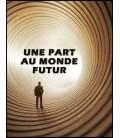 Une part au monde futur (mp4)